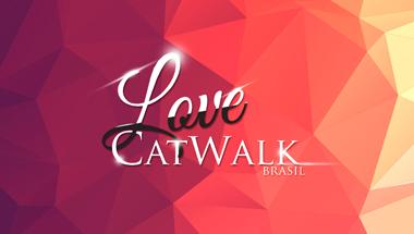 Catwalk Brasil - Love 2017