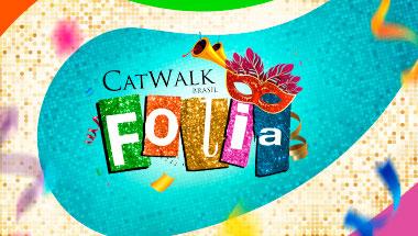 Catwalk Brasil - Folia 2019