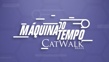Catwalk Brasil - Máquina do Tempo 2018