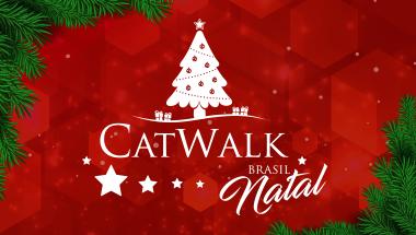 Catwalk Brasil - Natal 2017